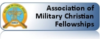 Association of Military Christian Fellowships (AMCF)